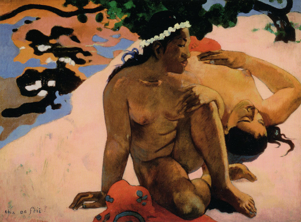 Paul Gauguin - What, Are You Jealous?